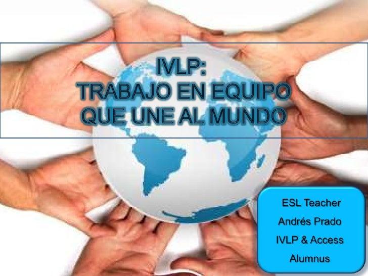 IVLP: Trabajo en equipo que une al mundo