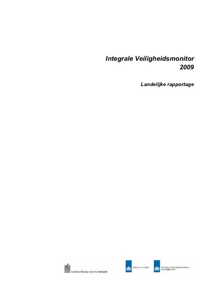 Integrale Veiligheidsmonitor                       2009           Landelijke rapportage