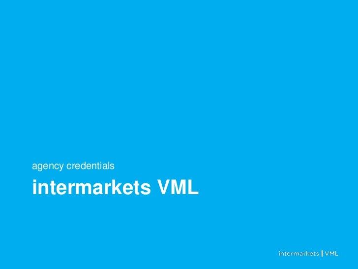 agency credentialsintermarkets VML