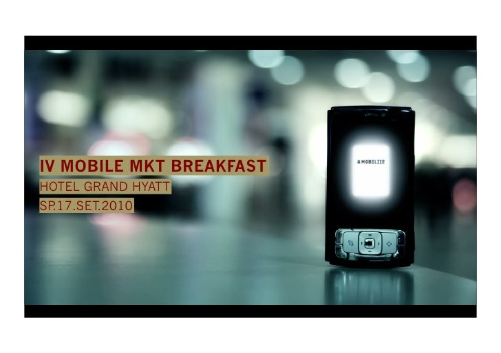 IV MOBILE MKT BREAKFAST	    HOTEL GRAND HYATT	    SP.17.SET.2010