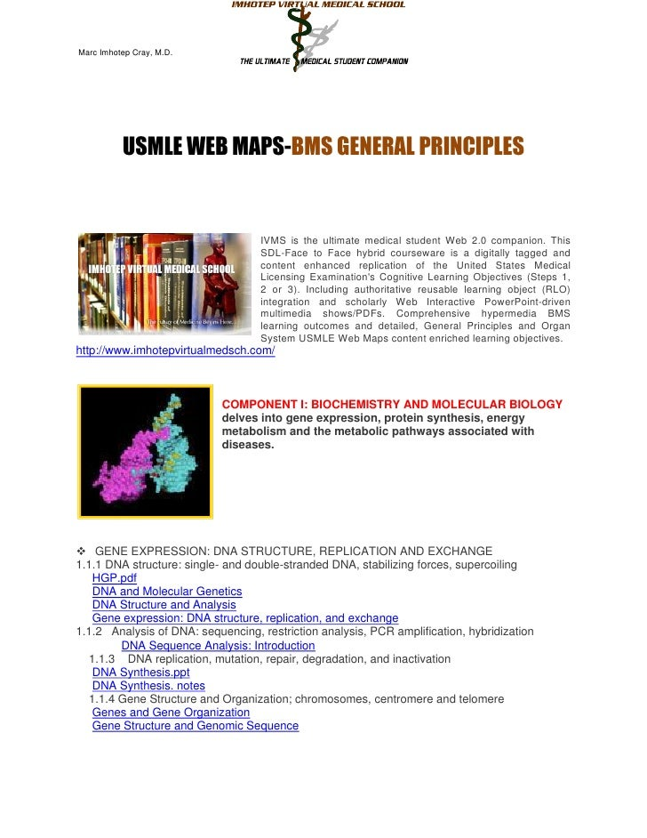 Marc Imhotep Cray, M.D.          USMLE WEB MAPS-BMS GENERAL PRINCIPLES                                   IVMS is the ultim...
