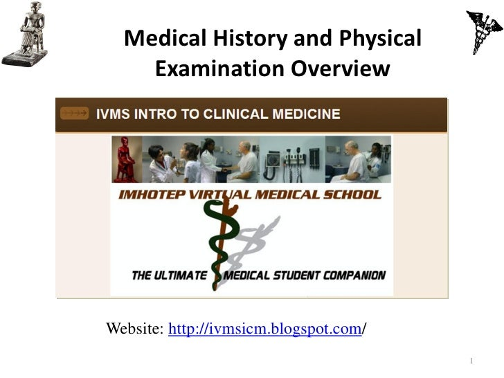 Medical History and Physical    Examination OverviewWebsite: http://ivmsicm.blogspot.com/                                 ...