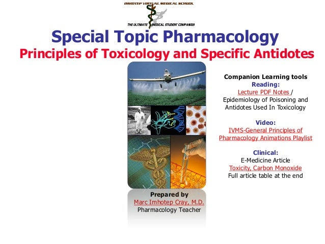 Special Topic Pharmacology Principles of Toxicology and Specific Antidotes Prepared by Marc Imhotep Cray, M.D. Pharmacolog...