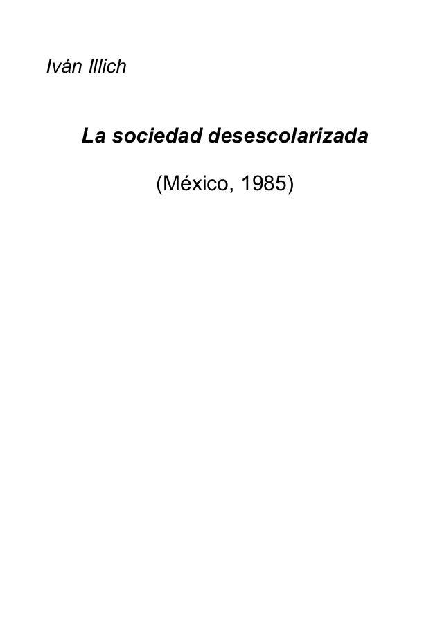 Iván Illich La sociedad desescolarizada (México, 1985)