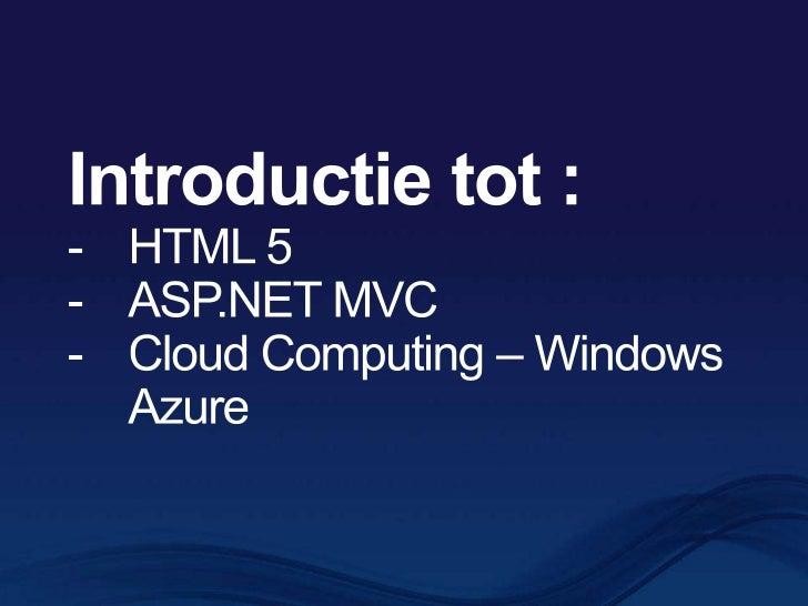 Introductie tot :<br /><ul><li>HTML 5