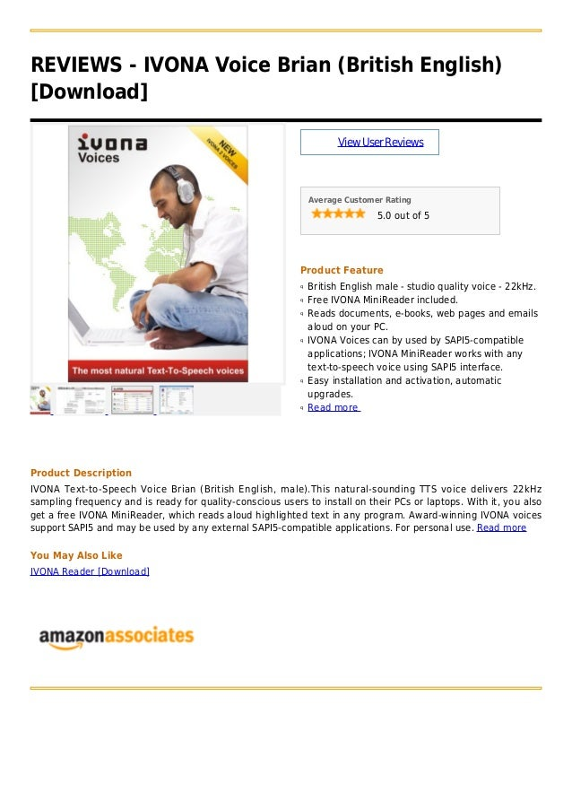 REVIEWS - IVONA Voice Brian (British English)[Download]ViewUserReviewsAverage Customer Rating5.0 out of 5Product FeatureBr...