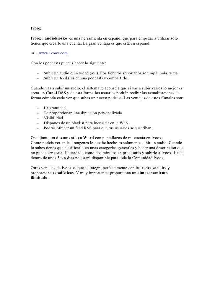IvooxIvoox : audiokiosko es una herramienta en español que para empezar a utilizar sólotienes que crearte una cuenta. La g...