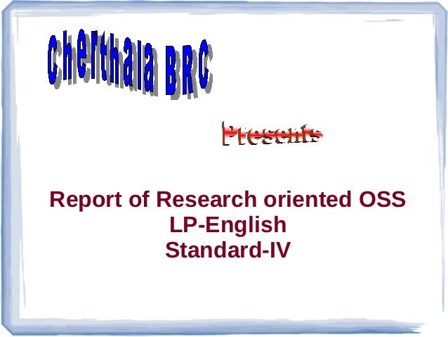 Report of Research oriented OSS LP-English Standard-IV