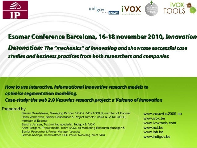 "Esomar Conference Barcelona, 16-18 november 2010, Innovation Detonation: The ""mechanics"" of innovating and showcase succes..."