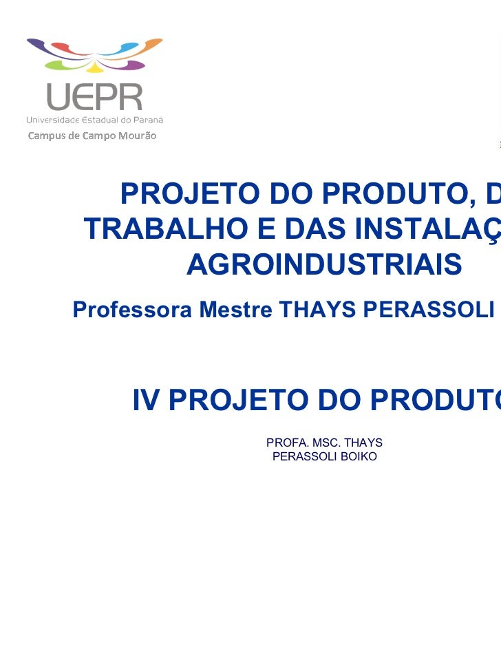 IV PROJETO DO PRODUTO - 4.1 ATRIBUTOS DO PRODUTO - i. Classificação do Produto - Slides de Aulas