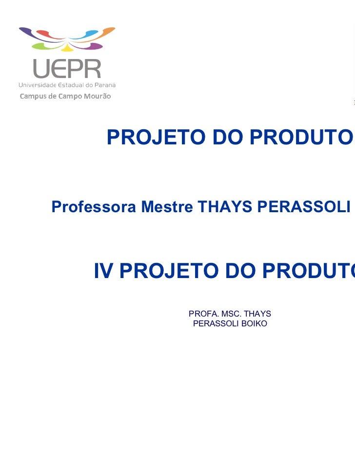 IV Projeto do Produto - Etapas PP - III ANÁLISE DE VIABILIDADE