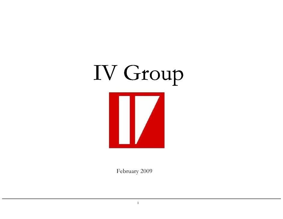 IV Group      February 2009             1