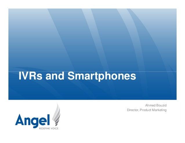 IVRs and Smartphones