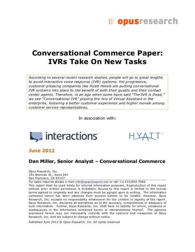 Conversational Commerce Paper:     IVRs Take On New TasksAccording to several recent research studies, people will go to g...