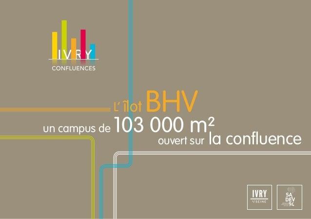 L'îlot   BHVun campus de   103 000 m²                         ouvert sur   la confluence