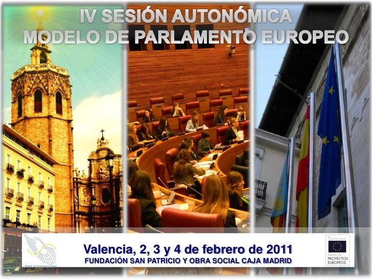 Valencia, 2, 3 y 4 de febrero de 2011FUNDACIÓN SAN PATRICIO Y OBRA SOCIAL CAJA MADRID