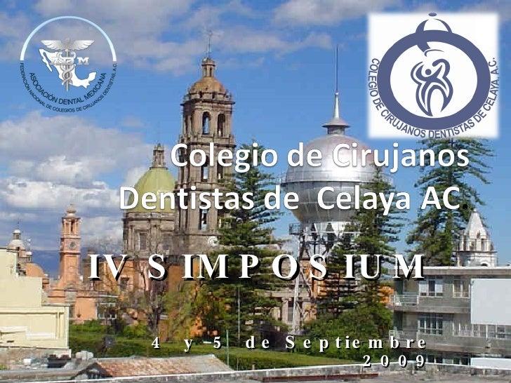 Iv Simposium Colegiode Cirujanos Dentistasde Celaya