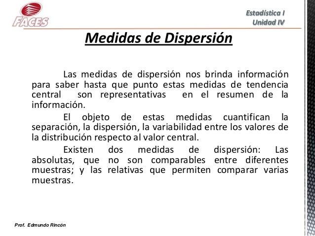 Estadística I                                                            Unidad IV               Las medidas de dispersión...