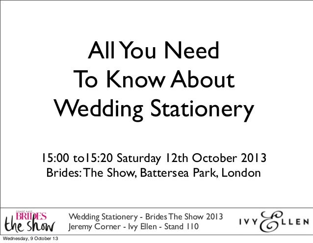 AllYou Need To Know About Wedding Stationery Wedding Stationery - Brides The Show 2013 Jeremy Corner - Ivy Ellen - Stand 1...