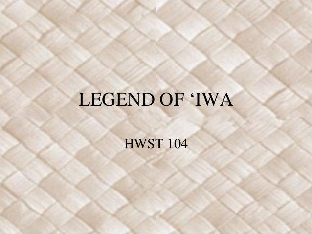 LEGEND OF 'IWA HWST 104