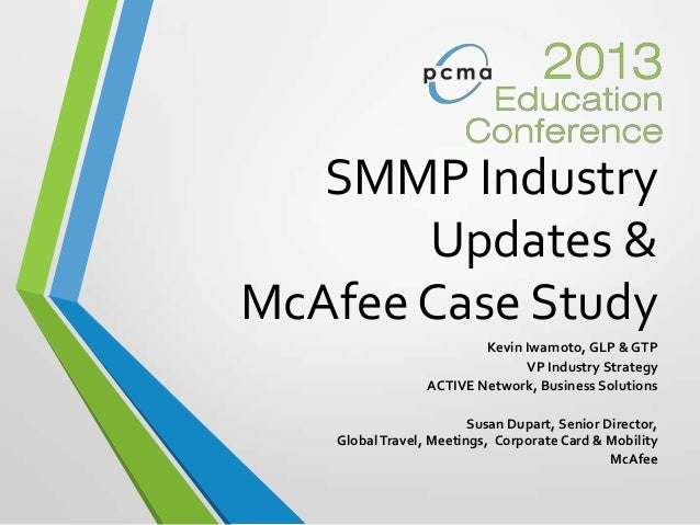 SMMP IndustryUpdates &McAfee Case StudyKevin Iwamoto, GLP & GTPVP Industry StrategyACTIVE Network, Business SolutionsSusan...