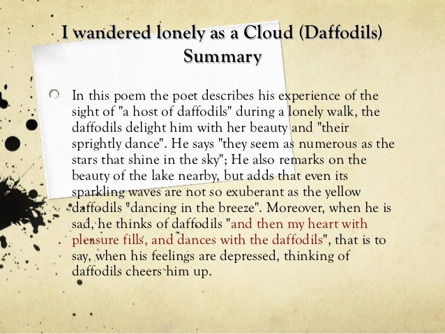 analysis of the daffodils by wordsworth essay William wordsworth's i wandered lonely as a cloud is a lyrical poem this essay has been submitted by a student an analysis of william wordsworth's poem.