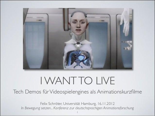 """""""I want to live!"""" Tech Demos für Videospielengines als Animationskurzfilme"""