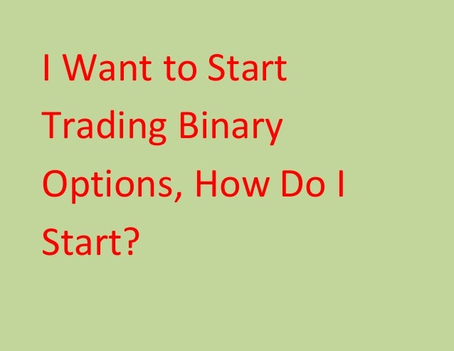 I need help with binary options