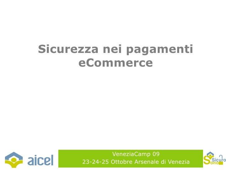 VeneziaCamp 09 23-24-25 Ottobre Arsenale di Venezia Sicurezza nei pagamenti eCommerce