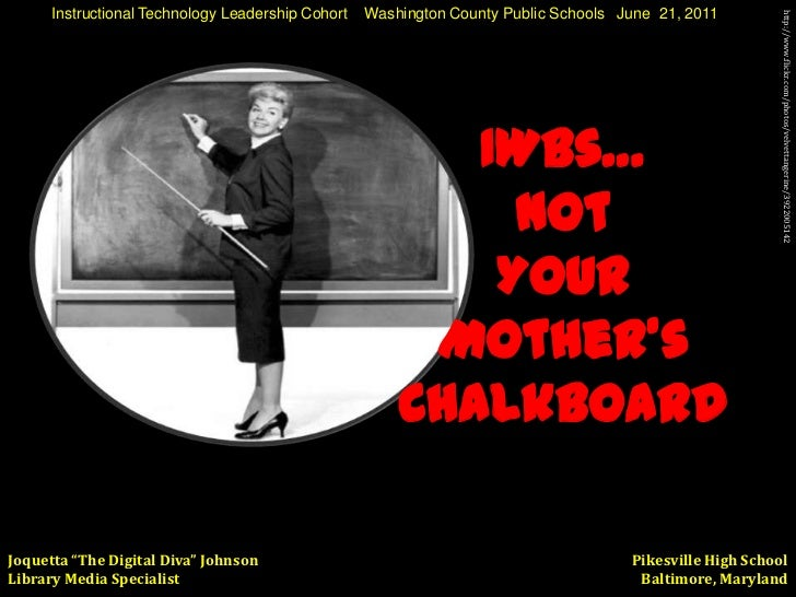 IWBs: Not Your Mother's Chalkboard - June 2011