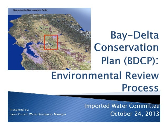 Bay-Delta Conservation Plan (BDCP) Environmental Review Process - October 24, 2013