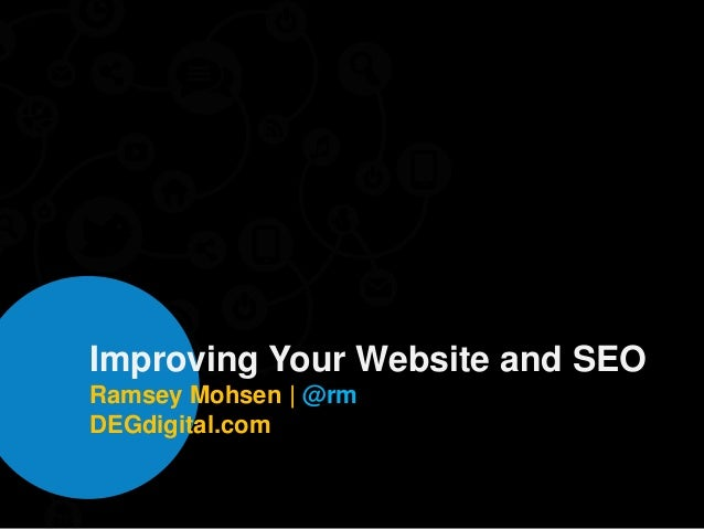 Improving Your Website and SEORamsey Mohsen | @rmDEGdigital.com