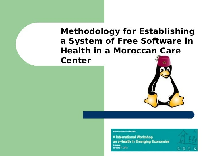 Methodology for Establishinga System of Free Software inHealth in a Moroccan CareCenter