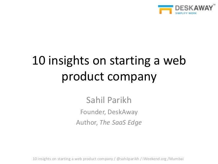 10 Insights on starting a product web company by Sahil Parikh @ iWeekend Mumbai