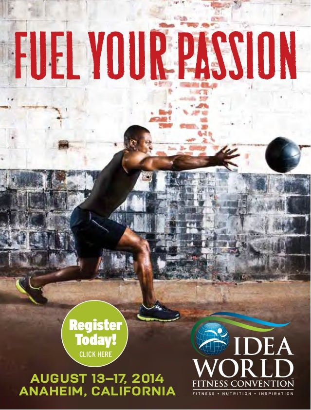 AUGUST 13–17, 2014 ANAHEIM, CALIFORNIA FUELYOURPASSION Register Today! Click Here