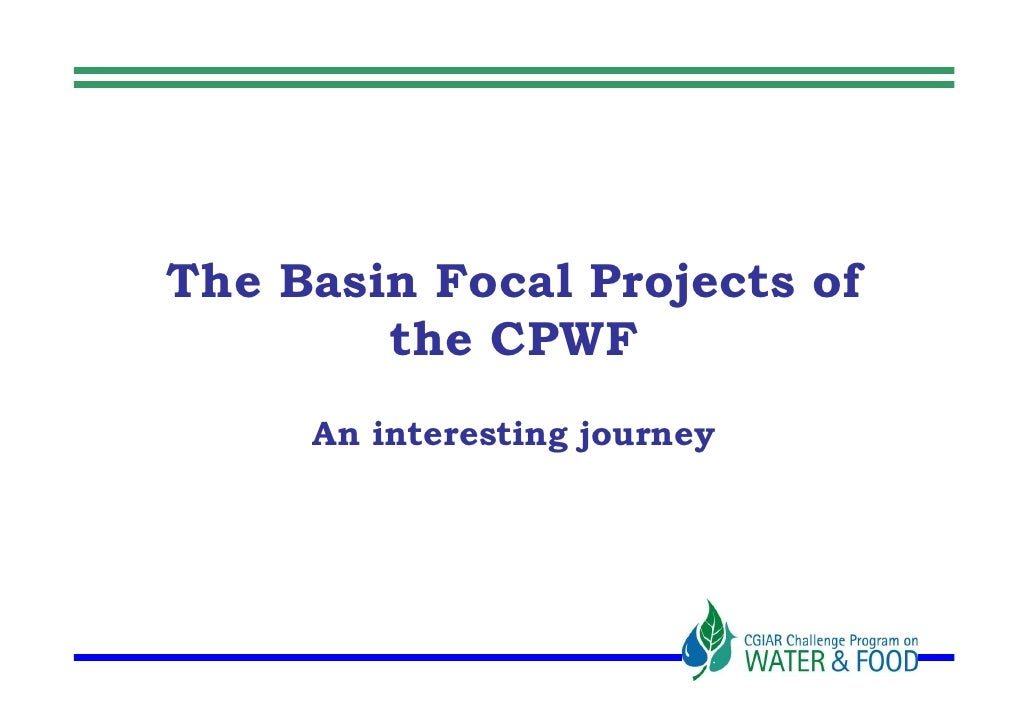 The Basin Focal Projects of the CPWF-an interesting journey
