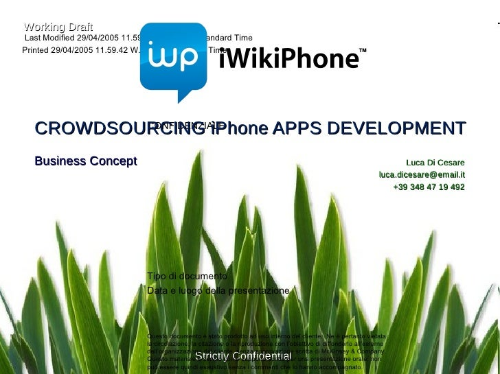 CROWDSOURCING iPhone APPS DEVELOPMENT Business Concept Luca Di Cesare [email_address] +39 348 47 19 492