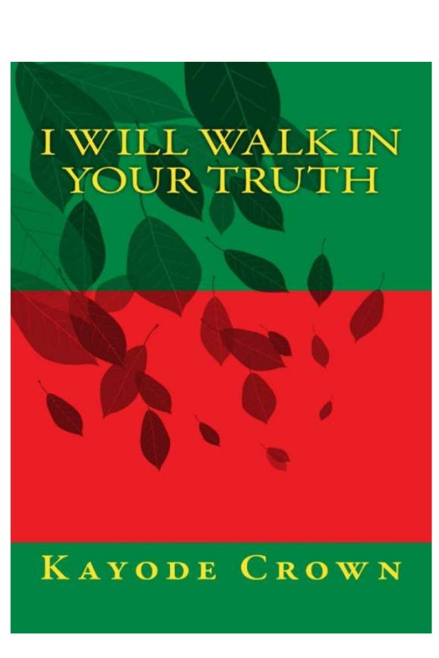 KAYODE CROWN  I will walk in your truth  KAYODE CROWN  ii