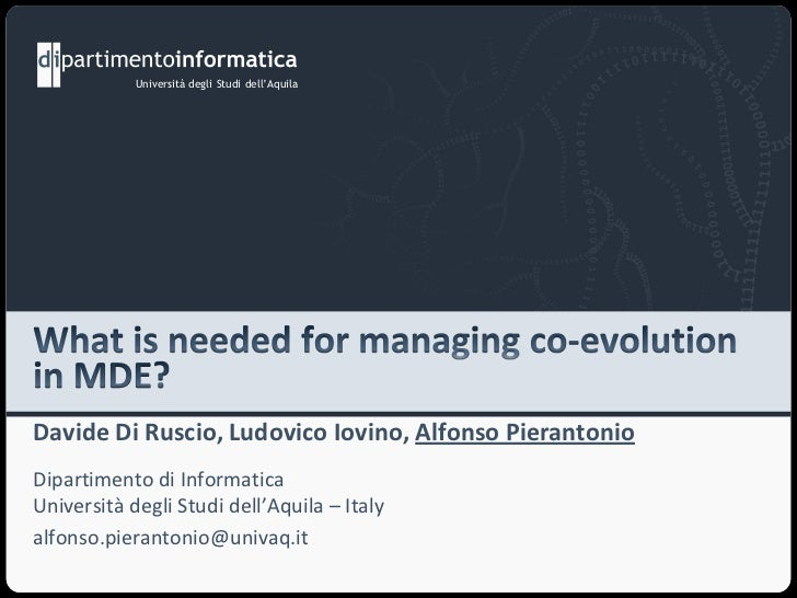 What is needed for managing co-evolution in MDE?<br />Dipartimento di InformaticaUniversità degli Studi dell'Aquila – Ital...