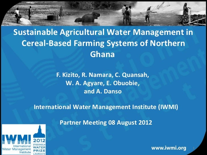 Sustainable Agricultural Water Management in  Cereal-Based Farming Systems of Northern                    Ghana           ...