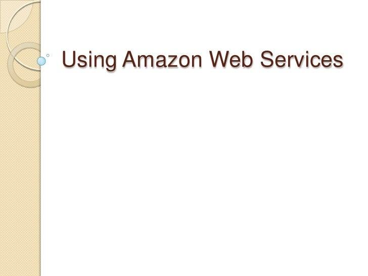 Using Amazon Web Services<br />