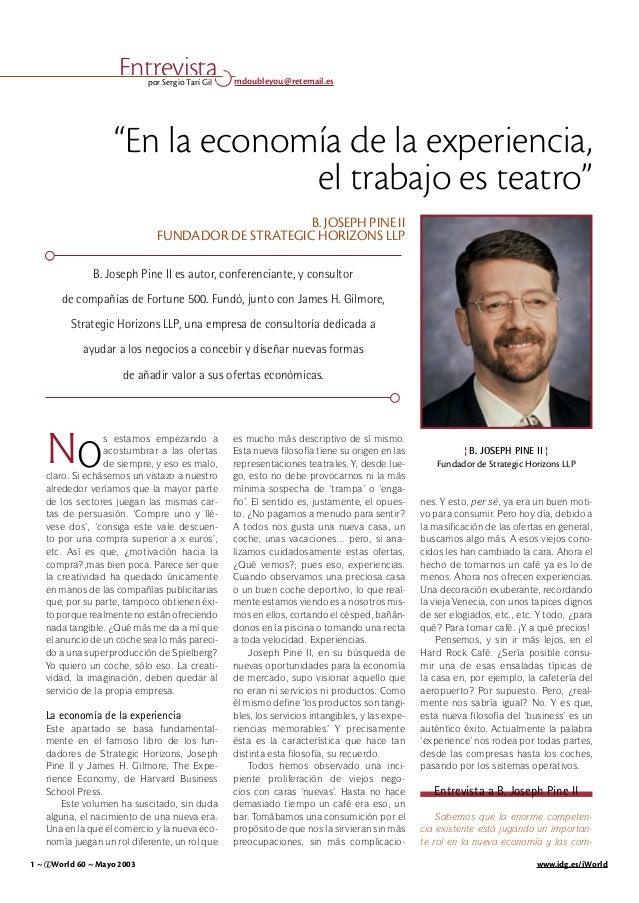 """Entrevista por Sergio Tarí Gil  mdoubleyou@retemail.es  """"En la economía de la experiencia, el trabajo es teatro"""" B. JOSEPH..."""