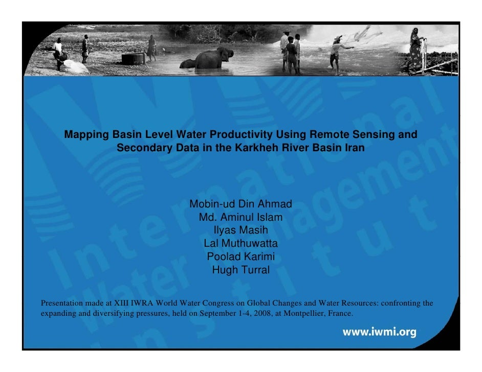 Mapping Basin Level Water Productivity Using Remote Sensing and                Secondary Data in the Karkheh River Basin I...