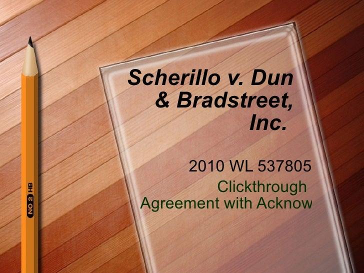 Scherillo v. Dun & Bradstreet, Inc.  2010 WL 537805 Clickthrough  Agreement with Acknowledgement Checkbox Enforced