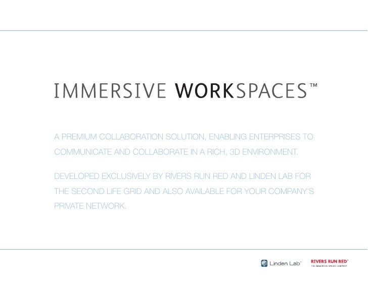 A PREMIUM COLLABORATION SOLUTION, ENABLING ENTERPRISES TO COMMUNICATE AND COLLABORATE IN A RICH, 3D ENVIRONMENT.  DEVELOPE...