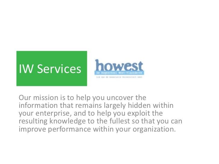 IW ServicesOur mission is to help you uncover theinformation that remains largely hidden withinyour enterprise, and to hel...
