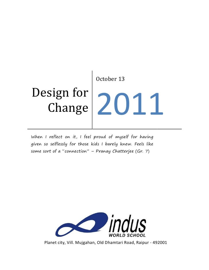 October 13Design for  Change                        2011When I reflect on it, I feel proud of myself for havinggiven so se...