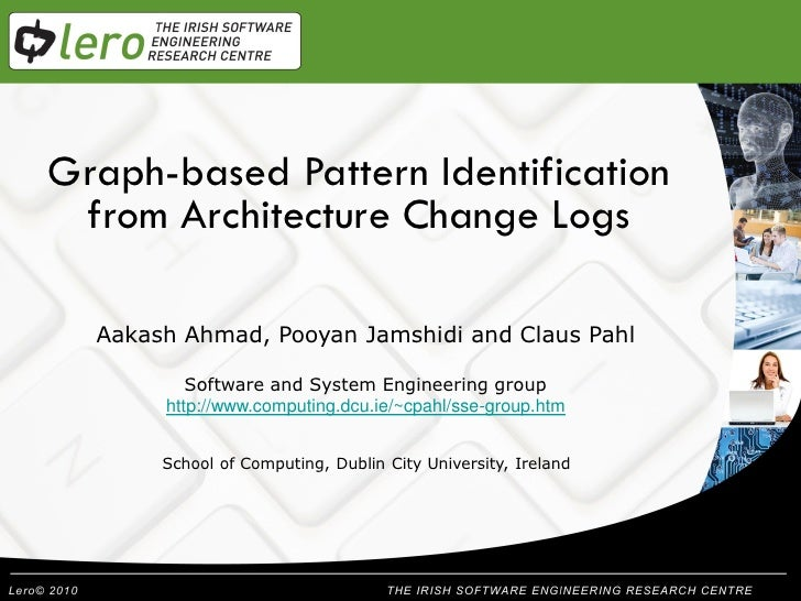 Graph-based Pattern Identification        Welcome from Architecture Change Logs Presentation Title  Aakash Ahmad, Pooyan J...