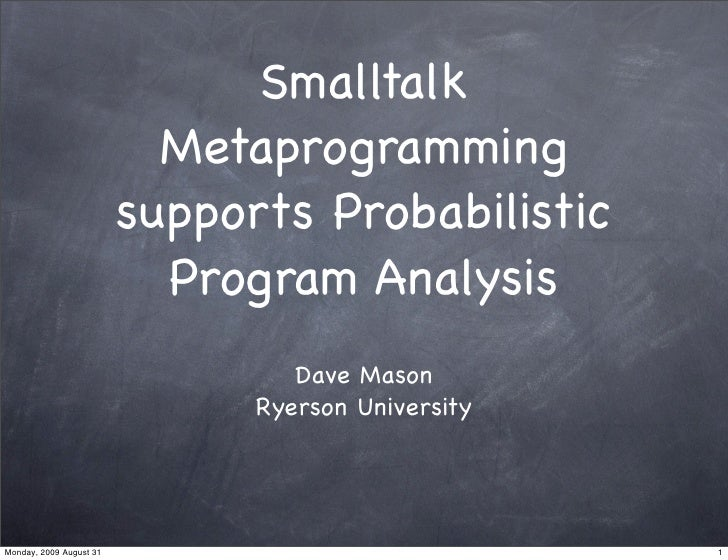 Smalltalk Metaprogramming supports Probabilistic Program Analysis