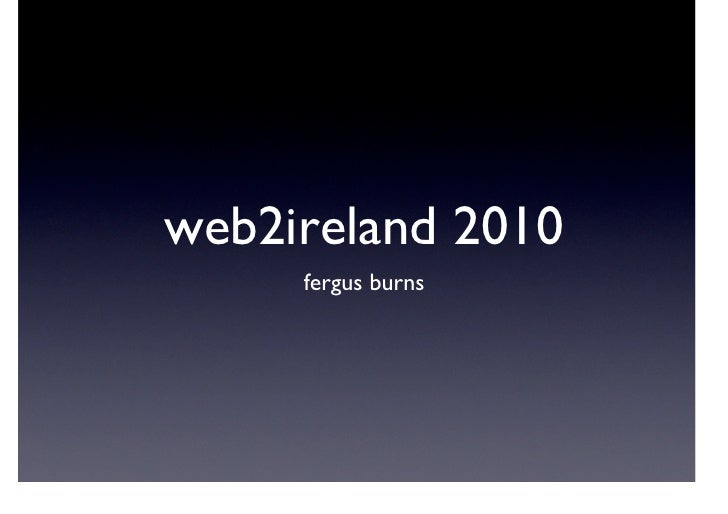 web2ireland 2010      fergus burns